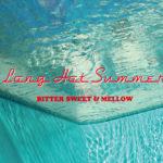 過ぎゆく夏に聴きたいメロウな和モノ15曲。BITTER SWEET & MELLOW : Long Hot Summer【プレイリスト】