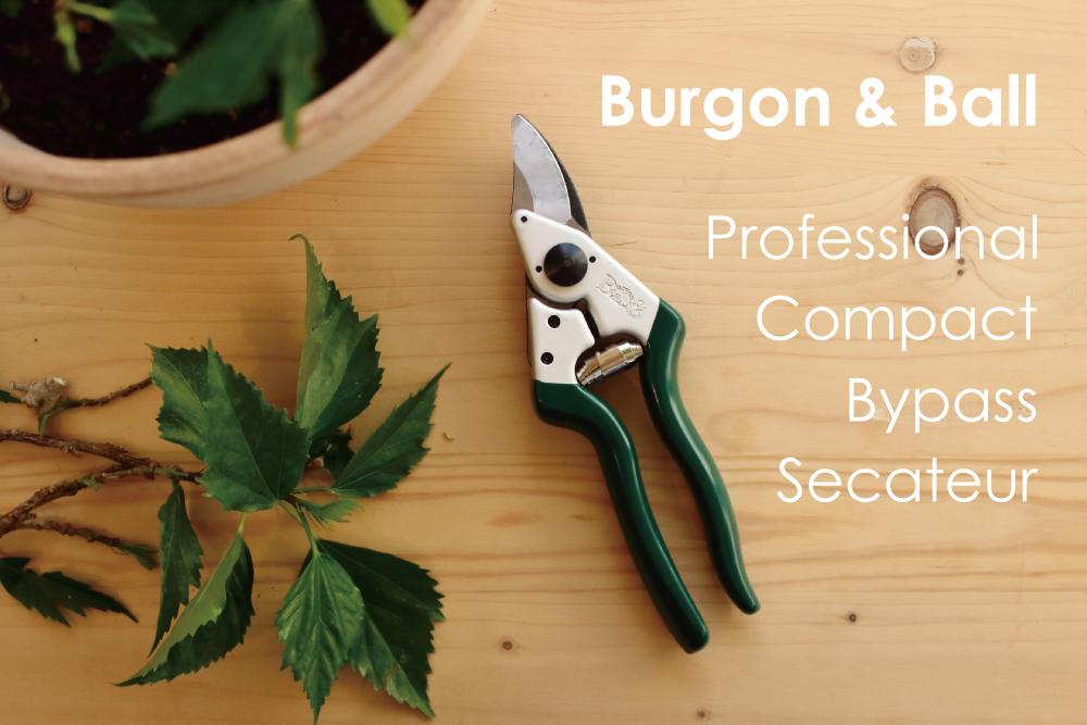 一生モノとして使いたい、いい道具。Burgon & Ballの「プロフェッショナル・コンパクト・バイパス剪定ばさみ」