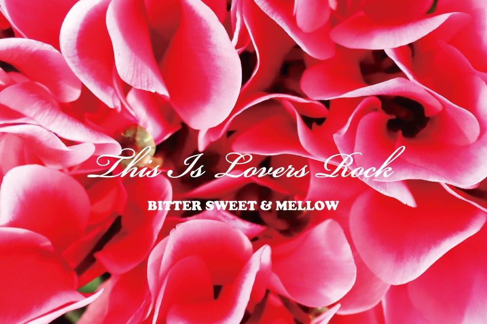 寒い冬にほっこり温まるメロウなラヴァーズ・ロック15曲。BITTER SWEET & MELLOW : This Is Lovers Rock【プレイリスト】