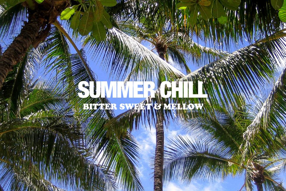 夏のチルタイムに。気の向くままノンジャンルに選んだメロウな15曲。BITTER SWEET & MELLOW : Summer Chill【プレイリスト】